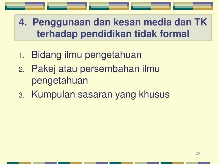 4.  Penggunaan dan kesan media dan TK terhadap pendidikan tidak formal