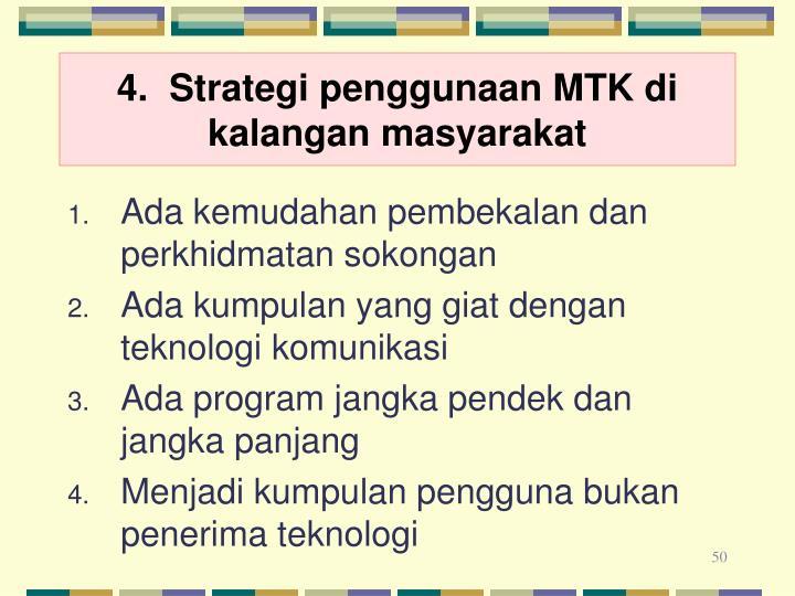 4.  Strategi penggunaan MTK di kalangan masyarakat