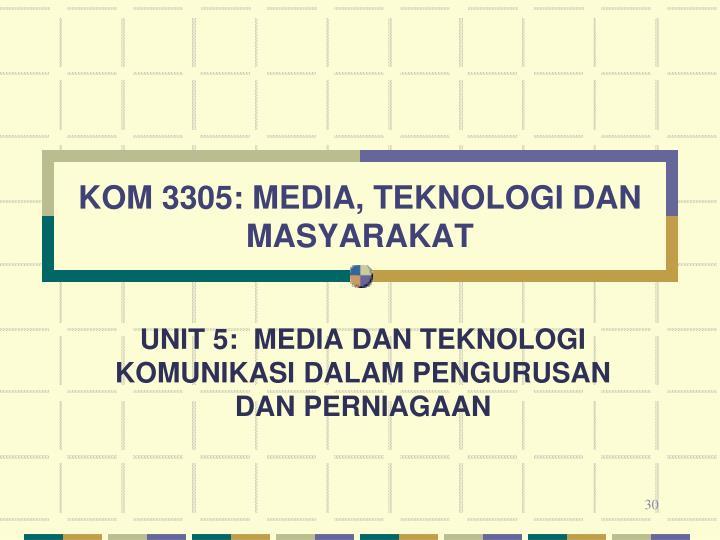 KOM 3305: MEDIA, TEKNOLOGI DAN MASYARAKAT