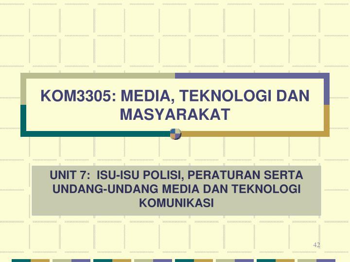 KOM3305: MEDIA, TEKNOLOGI DAN MASYARAKAT