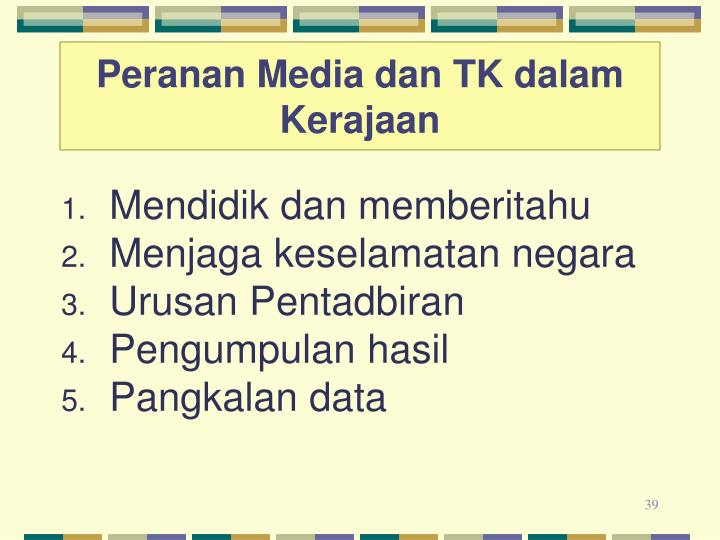 Peranan Media dan TK dalam Kerajaan