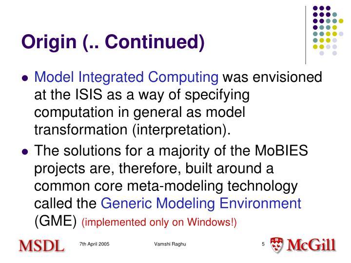 Origin (.. Continued)