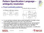 pattern specification language ambiguity resolution