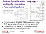 pattern specification language ambiguity resolution1