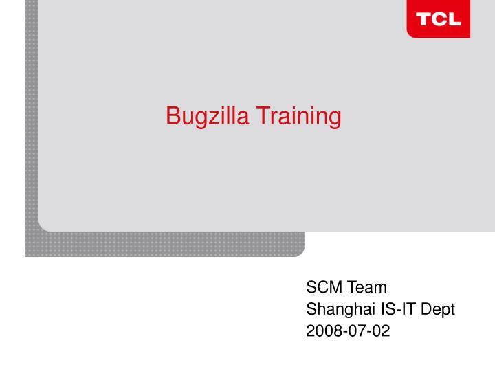 Bugzilla Training