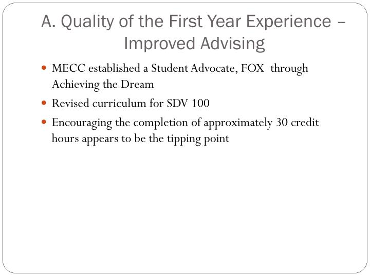 A. Quality of the First Year Experience – Improved Advising
