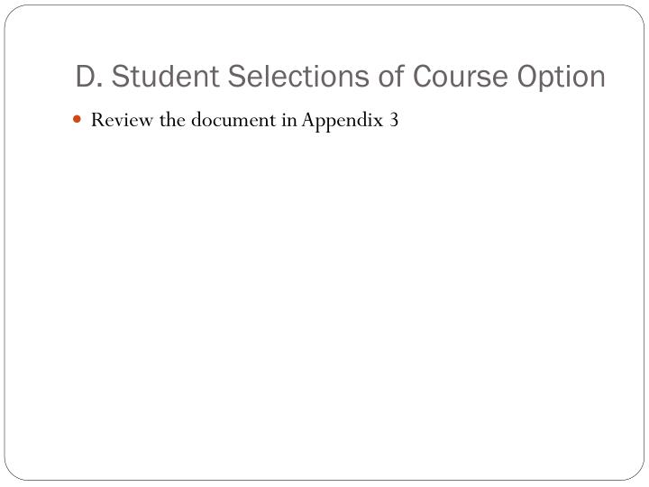 D. Student Selections of Course Option