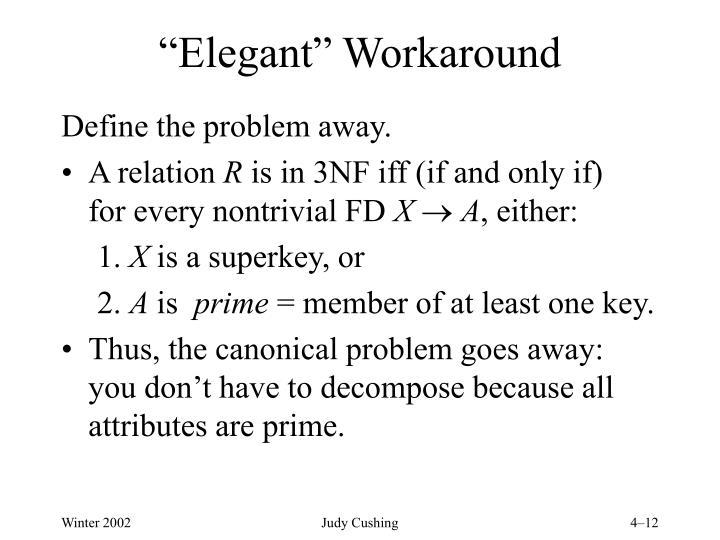 """""""Elegant"""" Workaround"""