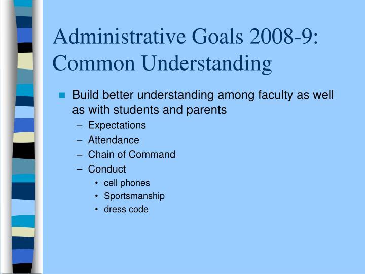 Administrative Goals 2008-9:  Common Understanding