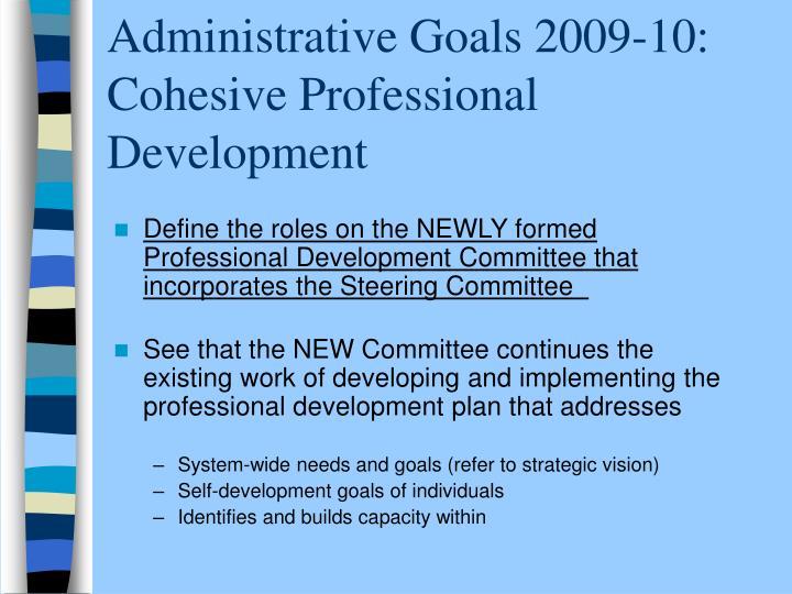 Administrative Goals 2009-10:  Cohesive Professional Development