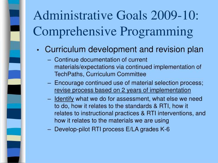 Administrative Goals 2009-10:  Comprehensive Programming