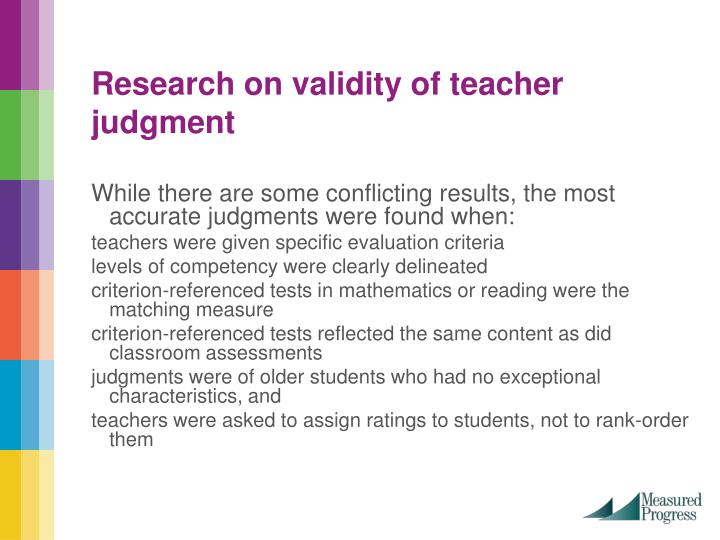 Research on validity of teacher judgment