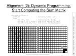 alignment 2 dynamic programming start computing the sum matrix