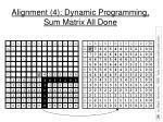 alignment 4 dynamic programming sum matrix all done