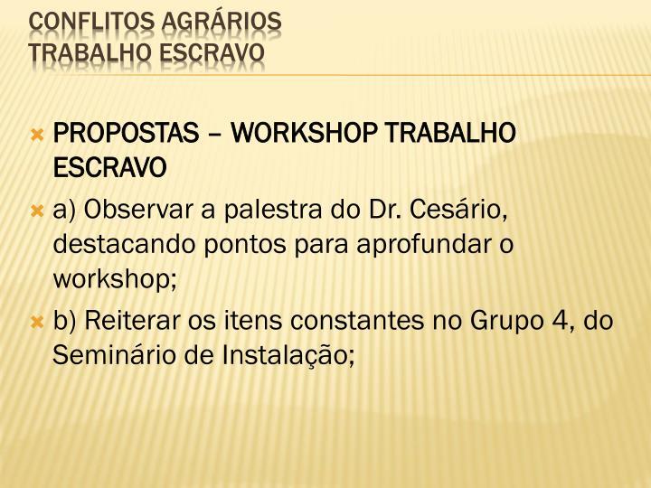 PROPOSTAS – WORKSHOP TRABALHO ESCRAVO