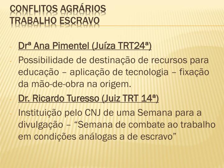 Drª Ana Pimentel (Juíza TRT24ª)