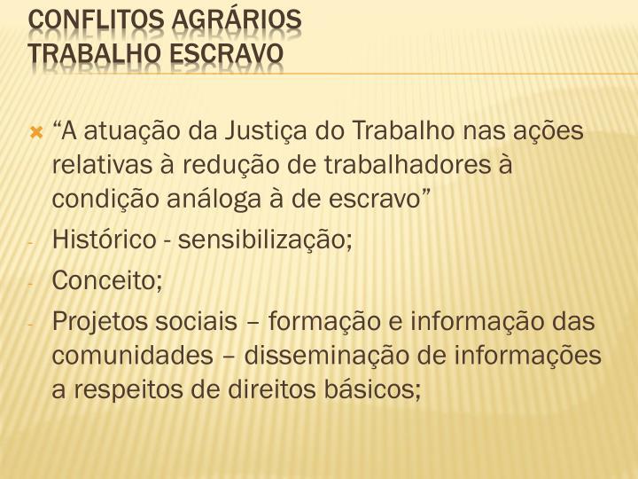 """""""A atuação da Justiça do Trabalho nas ações relativas à redução de trabalhadores à condição análoga à de escravo"""""""