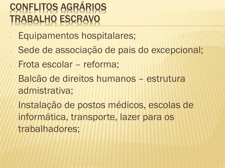 Equipamentos hospitalares;
