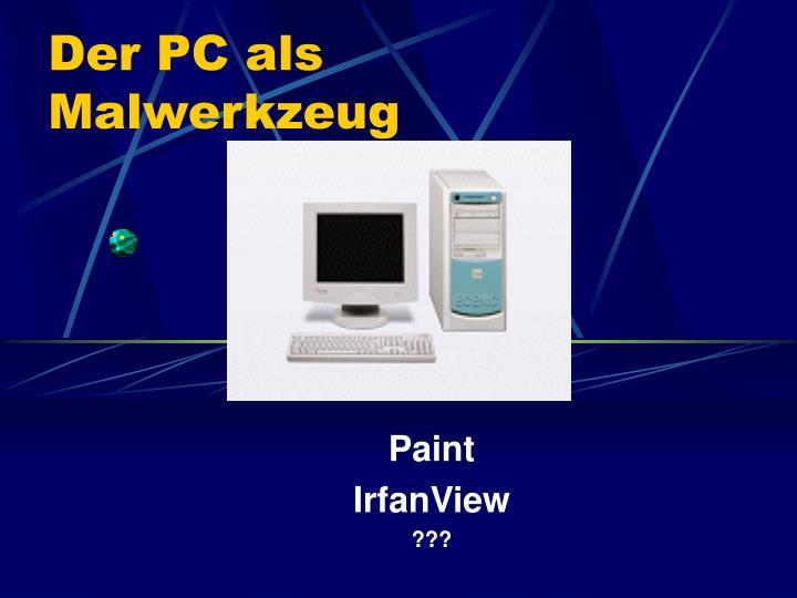 Der PC als Malwerkzeug