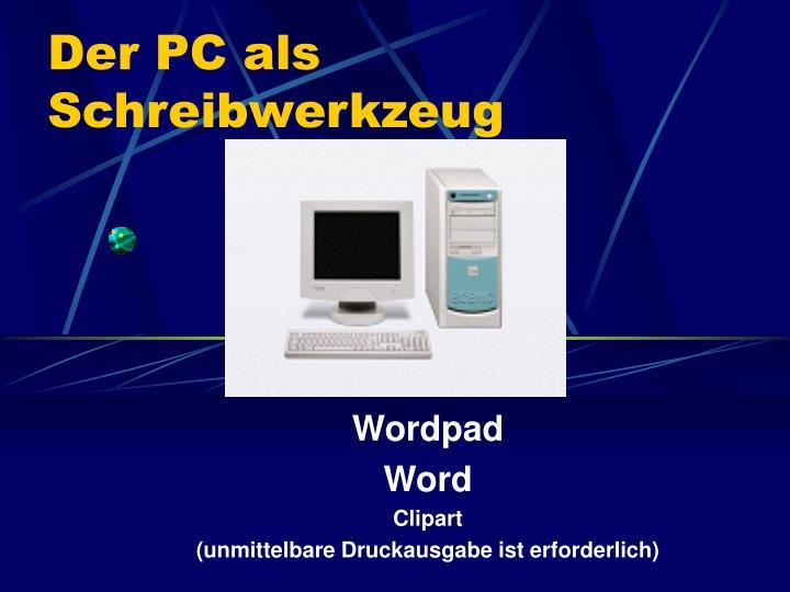 Der PC als Schreibwerkzeug
