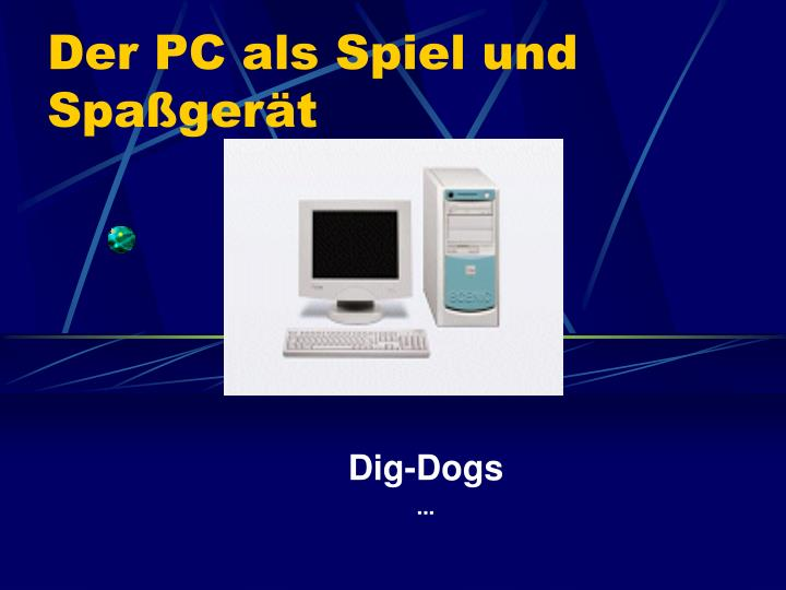 Der PC als Spiel und Spaßgerät