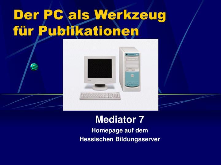 Der PC als Werkzeug für Publikationen