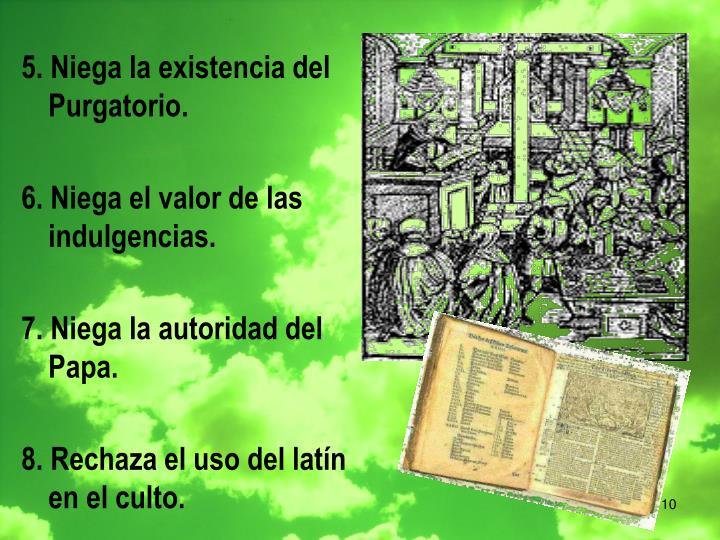 5. Niega la existencia del Purgatorio.