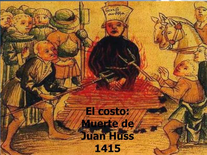 El costo: Muerte de Juan Huss 1415