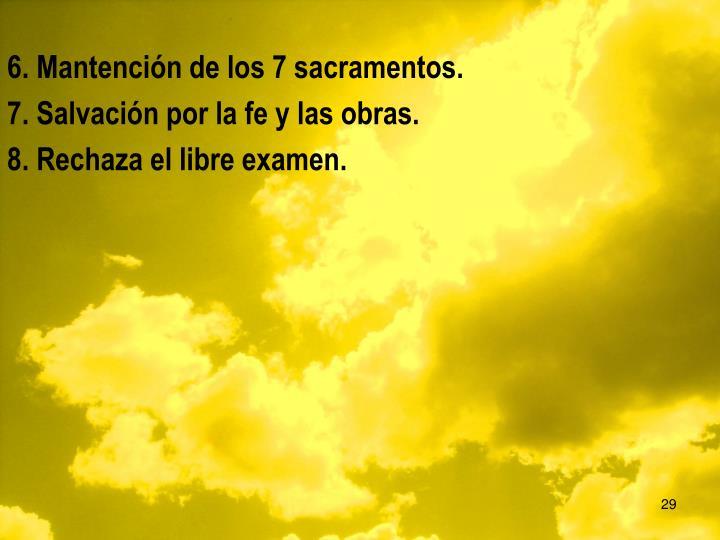 6. Mantención de los 7 sacramentos.