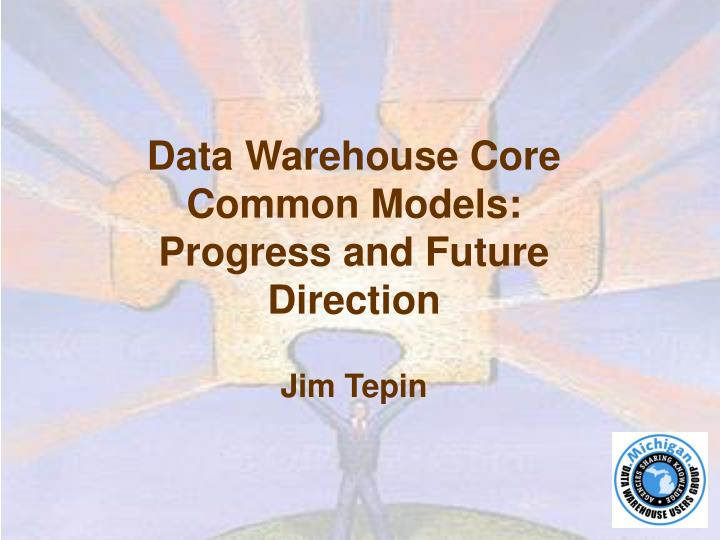 Data Warehouse Core Common Models: