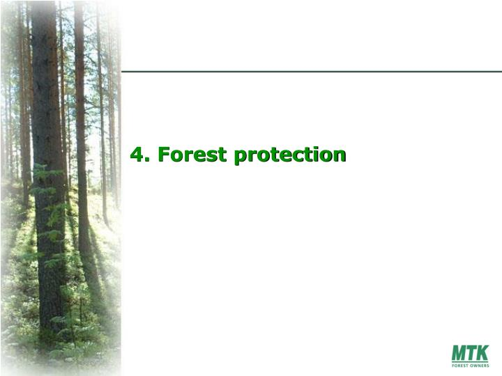 4. Forest protection