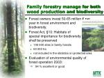 family forestry manage for both wood production and biodiversity