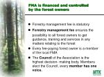 fma is financed and controlled by the forest owners