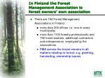 in finland the forest management association is forest owners own association