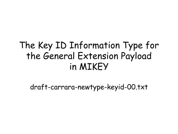 The Key ID Information Type for the General Extension Payload