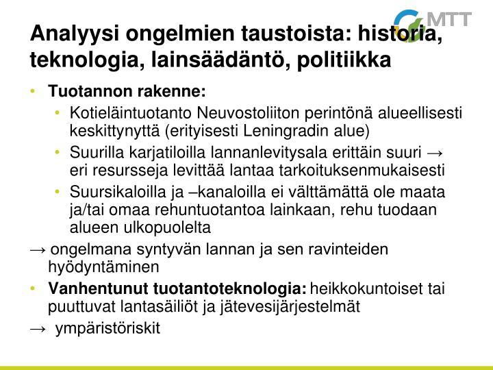 Analyysi ongelmien taustoista: historia, teknologia, lainsäädäntö, politiikka