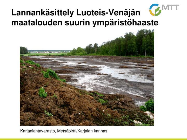 Lannankäsittely Luoteis-Venäjän maatalouden suurin ympäristöhaaste