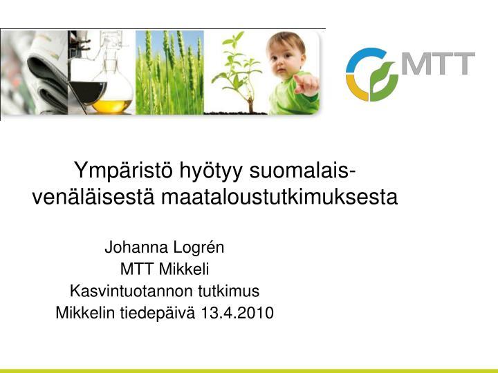 Ympäristö hyötyy suomalais-venäläisestä maataloustutkimuksesta