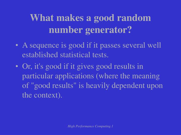 What makes a good random number generator?