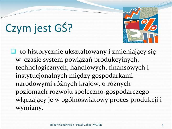 Czym jest GŚ?