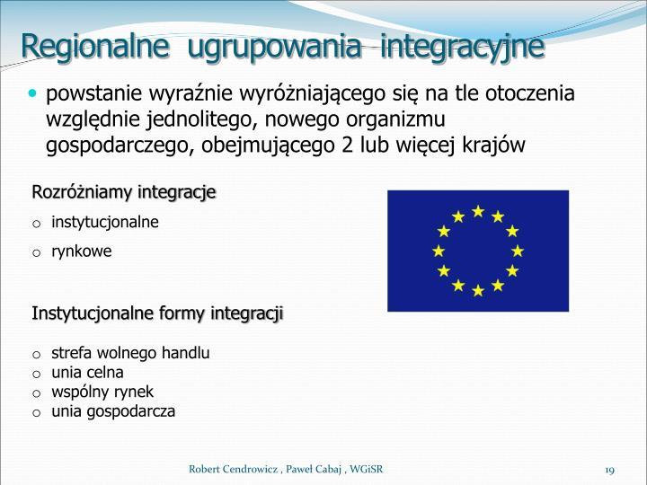 Regionalne  ugrupowania  integracyjne