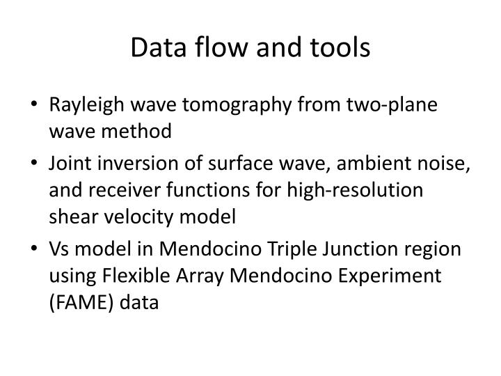 Data flow and tools