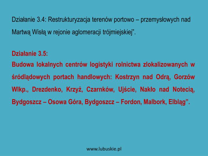 """Działanie 3.4: Restrukturyzacja terenów portowo – przemysłowych nad Martwą Wisłą w rejonie aglomeracji trójmiejskiej""""."""