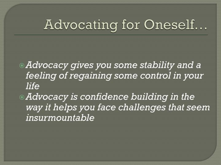 Advocating for Oneself…