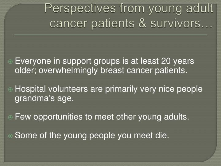 Perspectives from young adult cancer patients & survivors…