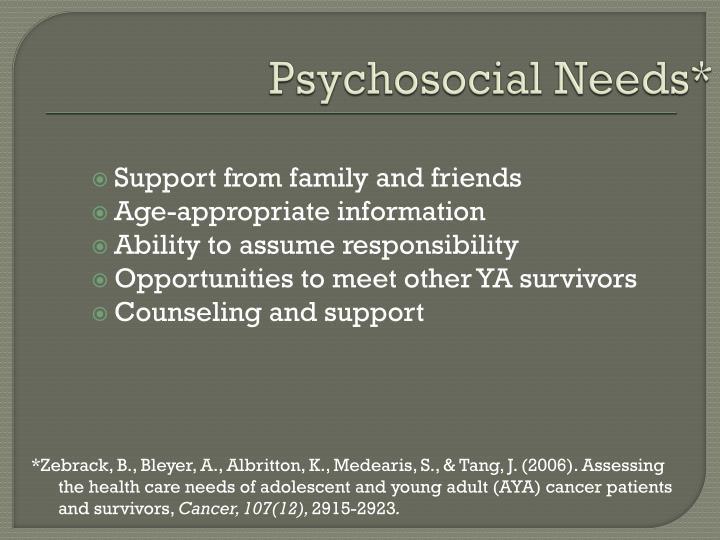Psychosocial Needs*