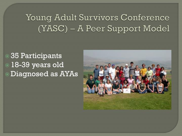 Young Adult Survivors Conference (YASC) – A Peer Support Model