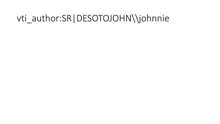 vti_author:SR DESOTOJOHN\\johnnie