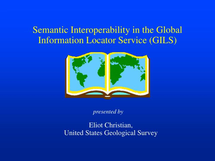 semantic interoperability in the global information locator service gils