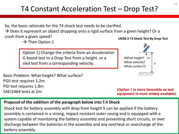 T4 Constant Acceleration Test – Drop Test?